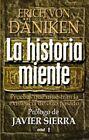La Historia Miente by Von Daniken Erich (author) 9788441421790