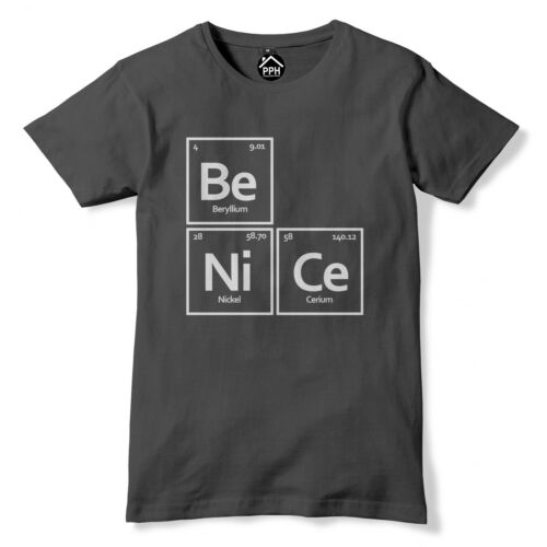 Be Nice Element Symbol T Shirt Periodic Table Tshirt Chemistry Science Top PT50