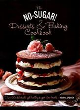 THE NO SUGAR! DESSERTS & BAKING BOOK