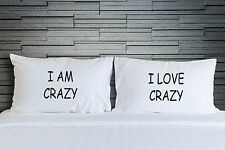 Pillow Case I Am A Crazy Love Funny Bedroom Bedding Novelty His Hers Gift WSD737