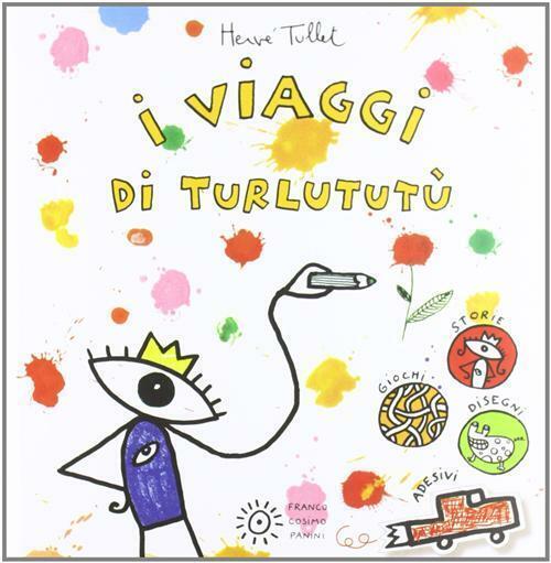 I viaggi di Turlututù - Tullet Hervé