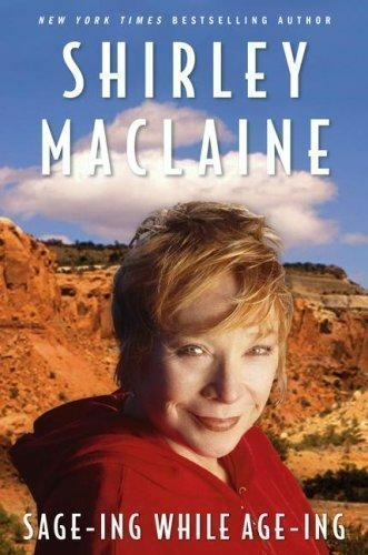 Sage Ing While Age Ing By Shirley Maclaine 2007 Hardcover Ebay