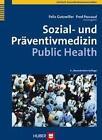 Sozial- und Präventivmedizin - Public Health (2011, Taschenbuch)