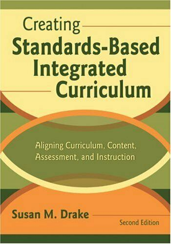 Creating Standards-Based Integrated Curriculum : Aligning Curriculum, -ExLibrary