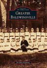 Greater Baldwinsville by Sue Ellen McManus (Paperback / softback, 2010)