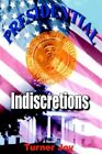 Presidential Indiscretions 9780595662159 by Turner Joy Hardcover