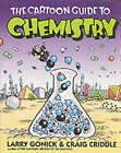 The Cartoon Guide to Chemistry by Larry Gonick, Craig Criddle (Paperback, 2005)