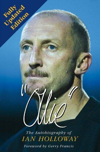 Ollie: The Autobiography of Ian Holloway (Autobiography/Personalities) By Ian H