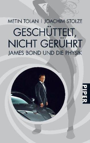 1 von 1 - Metin Tolan - Geschüttelt nicht gerührt - James Bond und die Physik - UNGELESEN