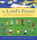 The Lord's Prayer and Ten Commandments: Bible Words to Know and to Treasure by Lois Rock (Hardback, 2006)
