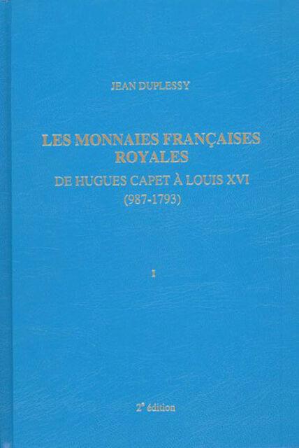 LIBRAIRIE - LES MONNAIES FRANCAISES ROYALES - Jean DUPLESSY tome 1- MAISON PLATT