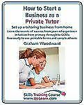 How to Start a Business As a Private Tutor. Set up a Tutoring Business from...