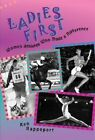 Ladies First: Women Athletes Who Made a Difference by Ken Rappoport (Hardback, 2005)