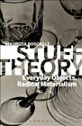 Stuff Theory: Everyday Objects, Radical Materialism by Maurizia Boscagli (Paperback, 2014)