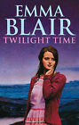 Twilight Time by Emma Blair (Paperback, 2004)