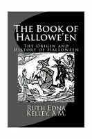 The Book Of Hallowe'en: The Origin And History Of Halloween Free Shipping