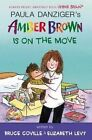 Amber Brown Is on the Move by Elizabeth Levy, Bruce Coville, Paula Danziger (Paperback / softback, 2014)