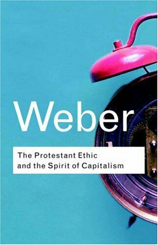 Protestant Ethic and the Spirit of Captalism Hardcover Max Weber