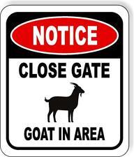 Notice Close Gate Goat In Area Metal Aluminum Composite Outdoor Sign