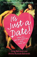 It's Just a Date: How to Get 'em, How to Read 'em, and How to Rock 'em by...