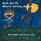 Malik and the Malaria-Carrying Mosquito by Akili Raphael, Harriet Lewis (Paperback / softback, 2012)