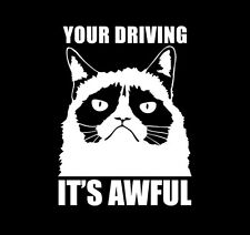 """GRUMPY CAT YOUR DRIVING ITS AWFUL Meme Vinyl Decal Sticker 7"""""""
