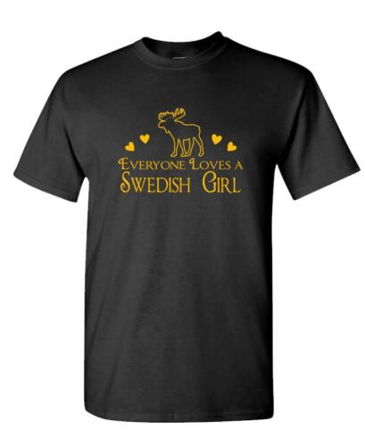 Unisex Cotton T-Shirt Tee Shirt EVERYONE LOVES A SWEDISH GIRL