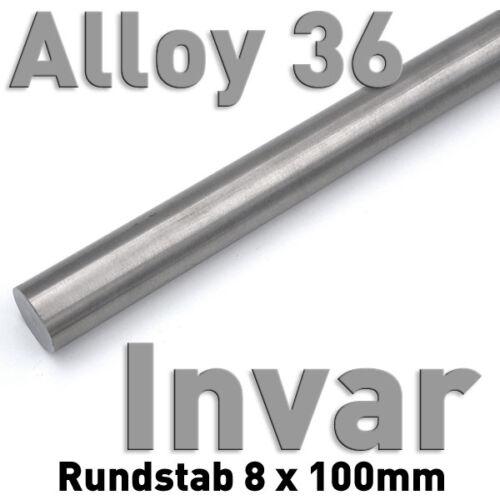 Invar 36 Rund Stab ⌀8 x 100mm Metall 1.3912 Rundstange Wärmeausdehnung Legierung