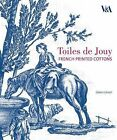 Toiles De Jouy by Sarah Grant (Hardback, 2010)