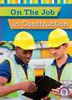On the Job in Construction by Jessica Cohn (Paperback / softback, 2016)