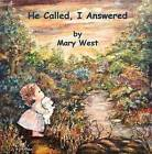 He Called, I Answered by Mary West (Paperback, 2009)