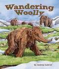 Wandering Woolly by Andrea Gabriel (Hardback, 2015)