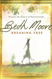 Breaking-Free-Discover-the-Victory-of-Total-Surrender-by-Beth-Moore