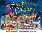 Santa Is Coming to Calgary by Steve Smallman (Hardback, 2013)