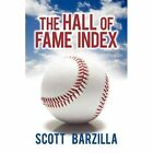 The Hall of Fame Index 9781450272179 by Scott Barzilla Paperback