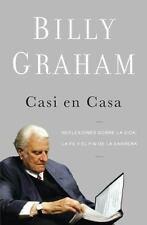 Casi en casa: Reflexiones sobre la vida, la fe y el fin de la carrera Spanish E