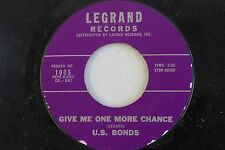 GARY U.S. BONDS GIVE ME ONE MORE CHANCE / NOT ME 45 LEGRAND 1005
