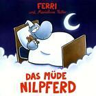 Das müde Nilpferd von Marieluise Ferri & Ritter (2013)