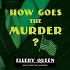 How Goes the Murder? by Ellery Queen (CD-Audio, 2015)