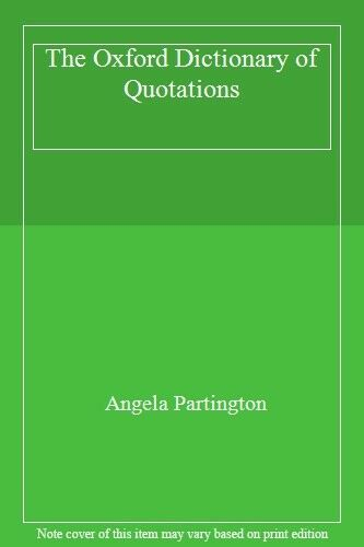The Oxford Dictionary of Quotations,Angela Partington- 9780198661856