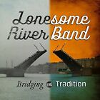 Bridging the Tradition [Digipak] by The Lonesome River Band (CD, Mar-2016, Mountain Home Records)