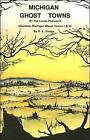 Michigan Ghost Towns of the Lower Peninsula by R L Dodge (Paperback / softback, 1970)