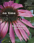 The Half-hour Gardener by Anne Swithinbank (Hardback, 2002)