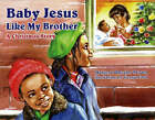 Baby Jesus Like My Brother: A Christmas Story by Margery W. Brown (Paperback, 2008)