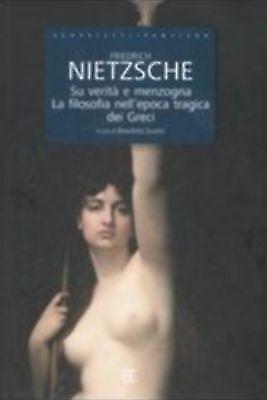 (1234) Su verità e menzogna-La filosofia nell'epoca tragica dei...- Nietzsche -