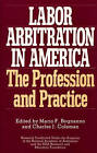 Labor Arbitration in America: The Profession and Practice by ABC-CLIO (Hardback, 1992)