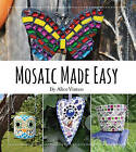 Mosaic Made Easy by Alice Vinten (Paperback, 2015)