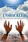 Unshackled: The Christian and Depression by Howard Smith (Paperback / softback, 2013)