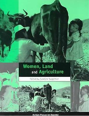 Women, Land and Agriculture (Focus on Gender), Sweetman, Caroline, Used; Good Bo