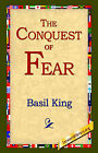 The Conquest of Fear by Basil King (Paperback / softback, 2004)